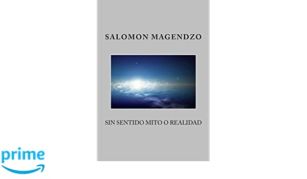 Sinsentido: Mito o Realidad (Spanish Edition): Dr. Salomon Magendzo: 9781984348036: Amazon.com: Books