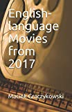 English-language Movies from 2017 (world film chronicles series)