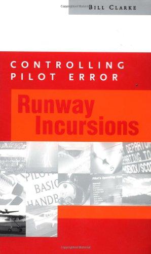 Controlling Pilot Error: Runway Incursions