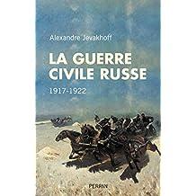 La guerre civile russe: 1917-1922