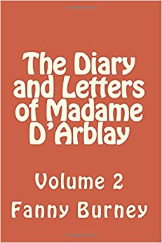 The Diary and Letters of Madame D'Arblay: Volume 2