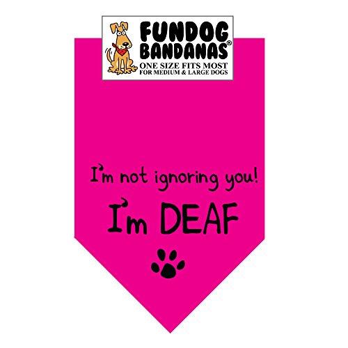 I'm Not Ignoring You; I'm DEAF! Dog Bandana (One Size Fits Most for Medium to Large Dogs, Hot (Deaf Dog)