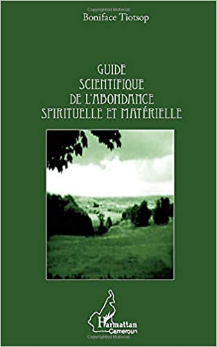Guide Scientifique De L Abondance Spirituelle Et Materielle