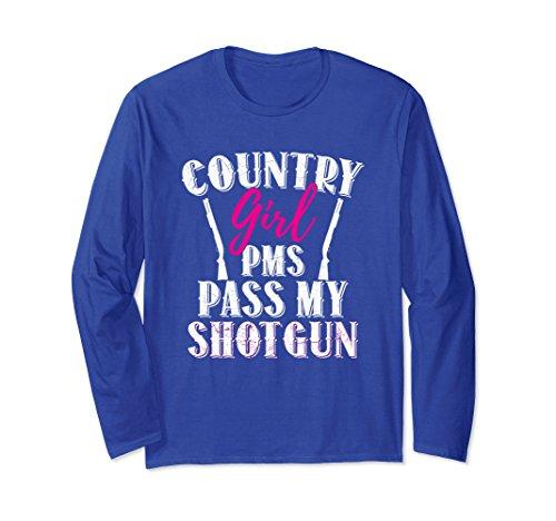Cute Country Girl Costumes (Unisex Country Girl PMS Pass My Shotgun Long Sleeve T Shirt XL: Royal Blue)