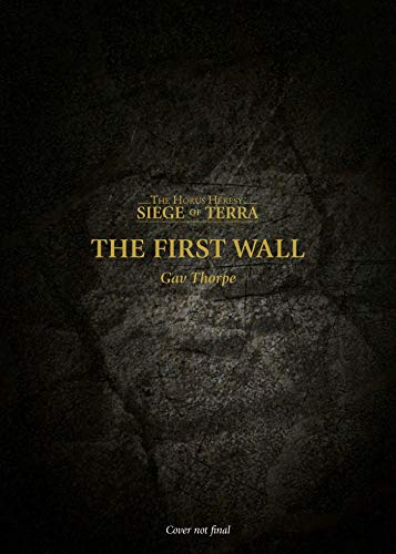 The First Wall (3) (The Horus Heresy: The Siege of Terra)
