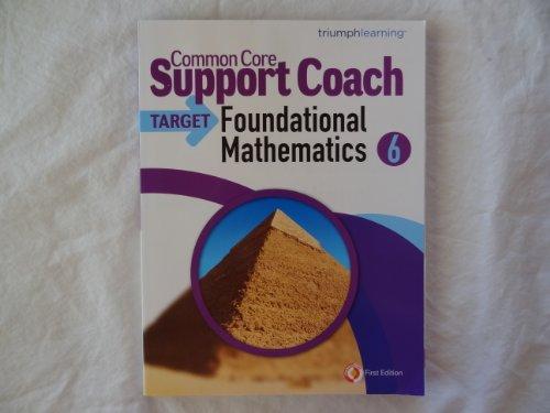 Common Core Support Coach, Target: Foundational Mathematics, Grade 6