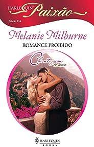 Romance proibido (Harlequin Paixão Livro 116)