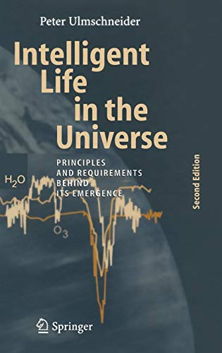 Intelligent Life in the Universe: Principles and Requirements Behind Its Emergence (Advances in Astrobiology and Biogeop