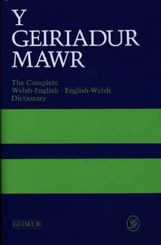 Y Geiriadur Mawr: The Complete Welsh-English , English-Welsh Dictionary