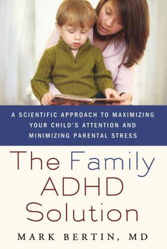 The Family ADHD Solution: A Scientific Approach to Maximizing Your Child