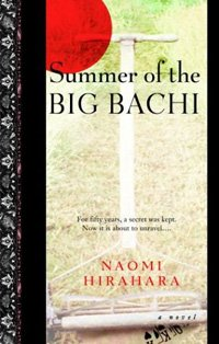Summer of the Big Bachi by [Hirahara, Naomi]