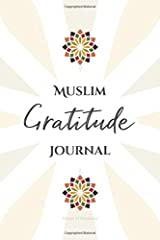 Muslim Gratitude Journal: A Complete 52 Week Guide To Building A Grateful Mindset And Positive Relationship With Allah (Cover Two) Paperback