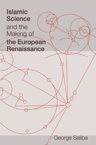 Islamic Science and the Making of the European Renaissance (Transformations: Studies in the History of Science and Techn