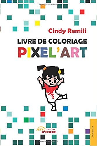 Amazon Fr Livre De Coloriage Pixel Art Cindy Remili Livres
