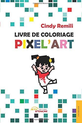 Livre De Coloriage Pixel Art French Edition Cindy Remili