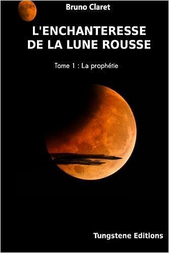 Guide La Prophetie des Enfants Lune (FICTION) (French Edition)