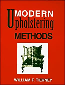 Modern Upholstering Methods by William Francis Tierney (1996-10-03)