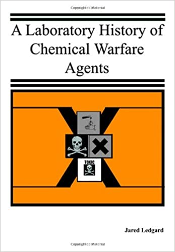 A Laboratory History Of Chemical Warfare Agents Jared Ledgard