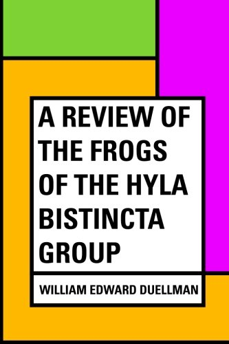 A Review of the Frogs of the Hyla bistincta Group ebook
