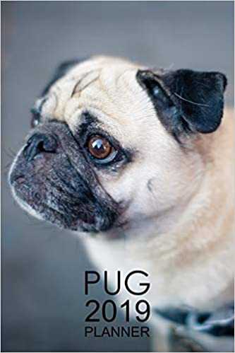 2019 Pug Weekly Planner Pug Notebook and Organizer