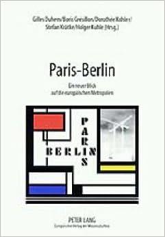 Book Paris – Berlin: Ein neuer Blick auf die europäischen Metropolen (German Edition)