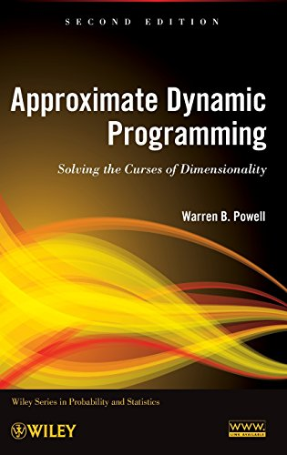 Approximate Dynamic Programming: Solving the Curses of Dimensionality, 2nd Edition (Wiley Series in Probability and Statistics) Hardcover – September 27, 2011
