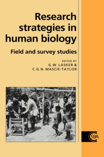 Research Strategies in Human Biology: Field and Survey Studies (Cambridge Studies in Biological and Evolutionary Anthropology)