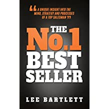 The No.1 Best Seller: A Unique Insight into the Mind, Strategy and Processes of a Top Salesman