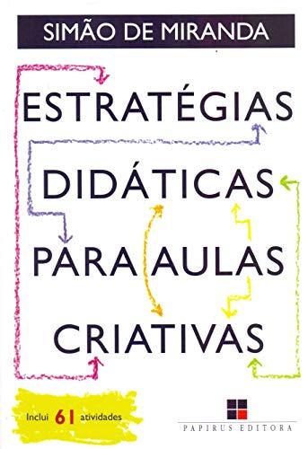 Estratégias Didáticas Para Aulas Criativas