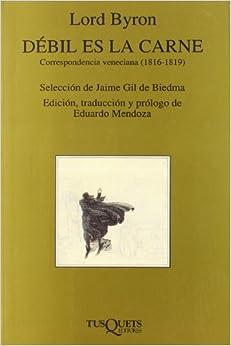 Descargar Libros En Débil Es La Carne: Correspondencia Veneciana (1816-1819) PDF Gratis Sin Registrarse