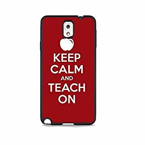Keep Calm and Teach On Galaxy Note 3 Rubber Phone Case