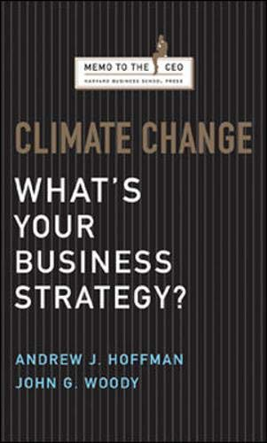 Climate Change: What's Your Business Strategy? (Memo to the CEO)