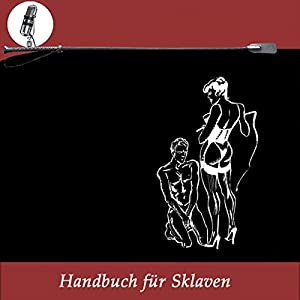 Handbuch für Sklaven Hörbuch