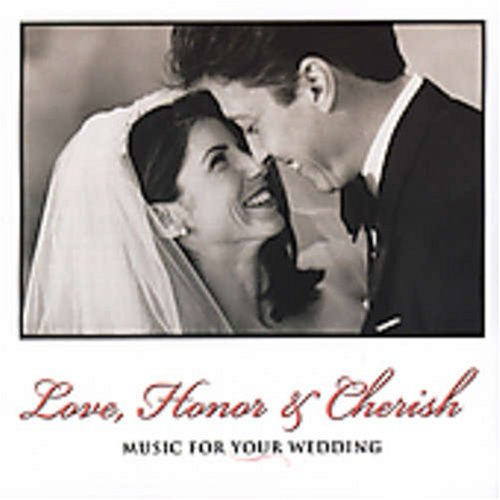 Music for Your Wedding: Love Honor & Cherish by Compendia