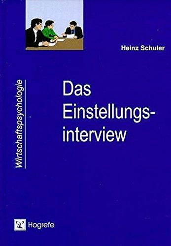 Das Einstellungsinterview  Ein Arbeits  Und Trainingsbuch  Wirtschaftspsychologie