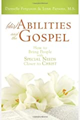 Disabilities and the Gospel: How to Bring People with Special Needs Closer to Christ Paperback