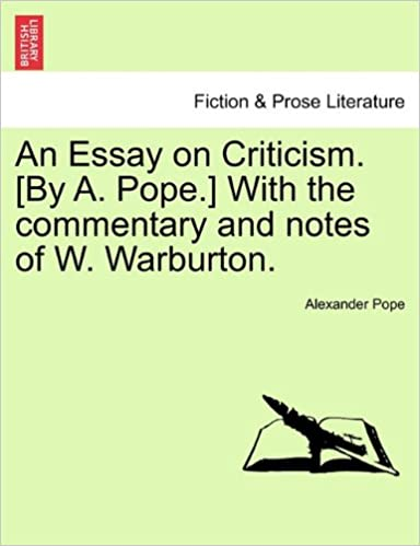 An Essay On Criticism By A Pope With The Commentary And Notes  An Essay On Criticism By A Pope With The Commentary And Notes Of W  Warburton Fiction  Prose Literature Alexander Pope   Amazoncom