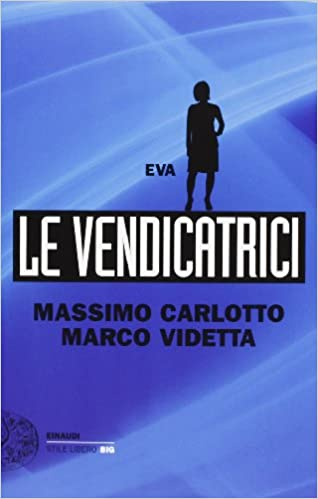 MASSIMO CARLOTTO/MARCO VIDETTA: EVA-LE VENDICATRICI