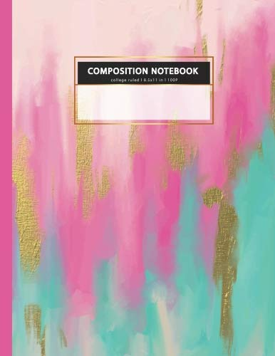 COMPOSITION NOTEBOOK college rule 8.5x11 in l 100 P: pink fuchsia gold mint paint watercolor women writing books (composition notebook for women) (Volume 8)