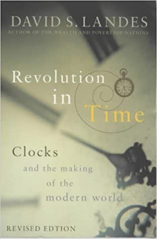 Book Revolution in Time: Clocks and the Making of the Modern World by David S. Landes (2000-05-03)