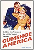 Gumshoe America : Hard-Boiled Crime Fiction and the Rise and Fall of New Deal Liberalism, McCann, Sean, 0822325802