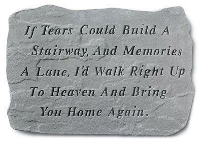 Kay Berry Inc. Kay Berry- Inc. 64620 If Tears Could Build A Stairway And Memories A Lane Memorial 18.5 Inches X 12.25 Inches