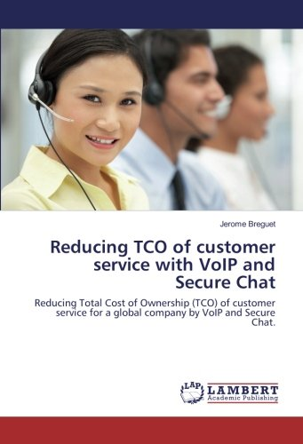 Reducing TCO of customer service with VoIP and Secure Chat: Reducing Total Cost of Ownership (TCO) of customer service for a global company by VoIP and Secure Chat.