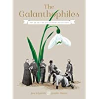 The Galanthophiles: 160 Years of Snowdrop Devotees