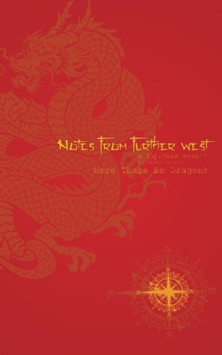 Notes From Further West - A Japanese Memoir: Here There Be Dragons