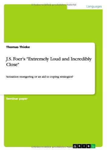 J.S. Foer's Extremely Loud and Incredibly Close by Thomas Thieke (2013-08-21)