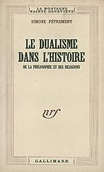 LE DUALISME DANS L'HISTOIRE DE LA PHILOSOPHIE
