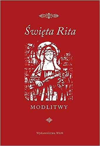 Swieta Rita Modlitwy Unknown 9788327713407 Amazoncom Books