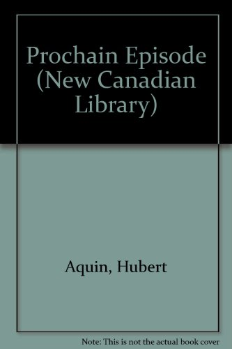 Prochain Episode (New Canadian Library)