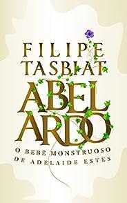Abelardo: O bebê monstruoso de Adelaide Estes